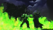 魔兽世界 军团再临版本过场动画 合集 11、古尔丹之死