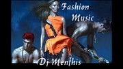 FASHION MUSIC MIX 2013   DJ MENFHIS