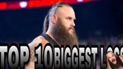 WWE前十名——布劳恩·斯特罗万最大失误集锦!